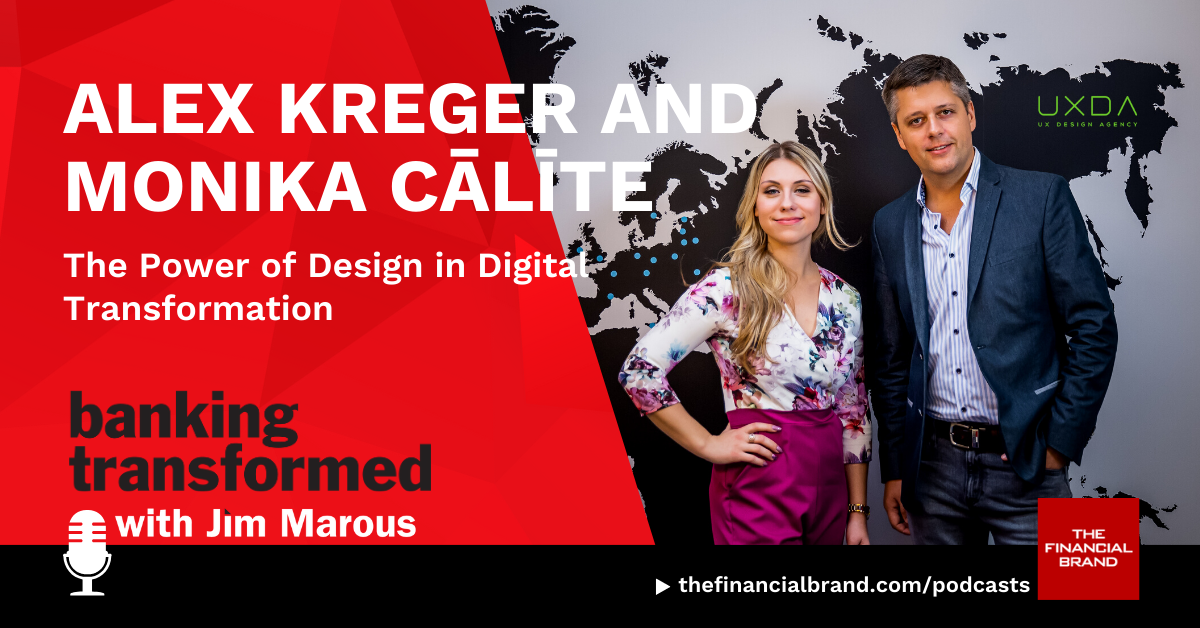 banking-transformed-podcast-jim-marous-ux-design-agency-alex-kreger-and-monika-calite