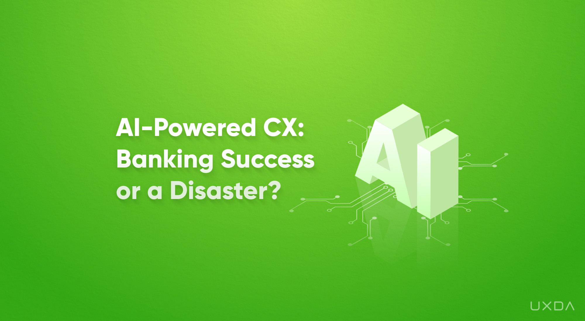 One Condition that Determines Whether AI-Powered Contextual CX Becomes a Digital Banking Success or a Disaster